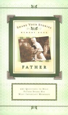 Image for Share Your Stories Memory Book: Father (Share Your Stories Memory Books)