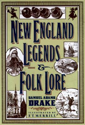 New England Legends and Folklore, Drake,Samuel Adams