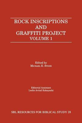 Rock Inscriptions and Graffiti Project: Catalog of Inscriptions, Volume 1: Inscriptions 1-3000 (Resources for Biblical Study; 28)