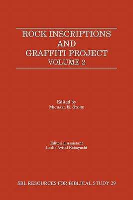 Rock Inscriptions and Graffiti Project, Volume 2 (Resources for Biblical Study; 29)
