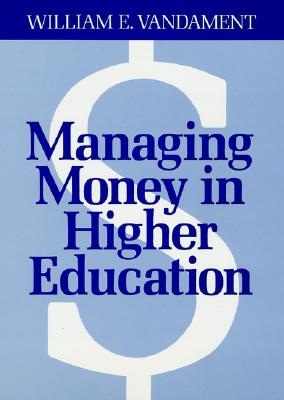 Image for Managing Money in Higher Education: A Guide to the Financial Process and Effective Participation Within It