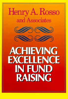 Image for Achieving Excellence in Fund Raising (JOSSEY BASS NONPROFIT & PUBLIC MANAGEMENT SERIES)