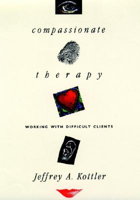 Image for Compassionate Therapy: Working with Difficult Clients