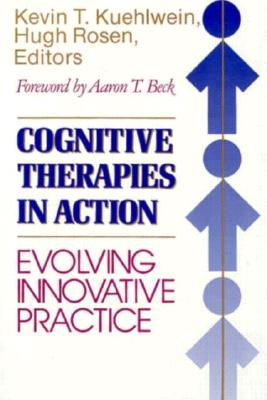 Image for Cognitive Therapies in Action: Evolving Innovative Practice (Jossey Bass Social and Behavioral Science Series)