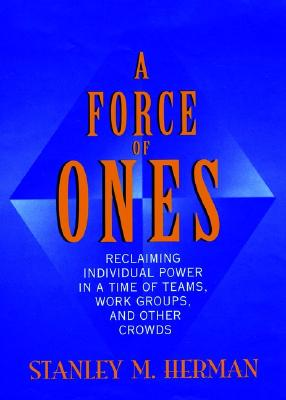 Image for A Force Of Ones (Jossey Bass Business & Management Series)