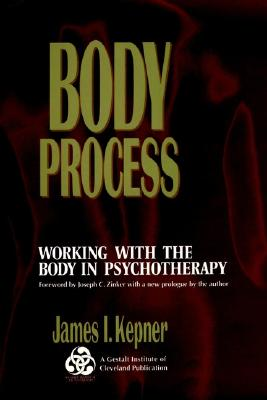 Image for Body Process: Working With the Body in Psychotherapy (The Jossey-Bass Social and Behavioral Sciences Series)