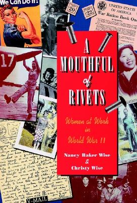 Image for A Mouthful of Rivets: Women at Work in World War II (JOSSEY BASS SOCIAL AND BEHAVIORAL SCIENCE SERIES)