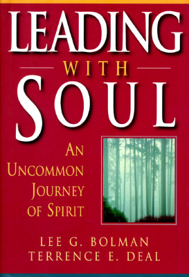 Image for Leading With Soul: An Uncommon Journey of Spirit