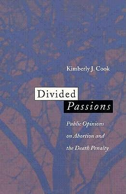 Image for Divided Passions: Public Opinions on Abortion and the Death Penalty (New England  Gender, Crime & Law)