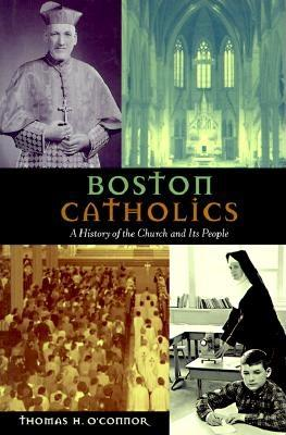 Image for Boston Catholics: A History of the Church and Its People