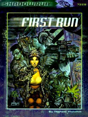First Run (Shadowrun RPG), FASA Corporation