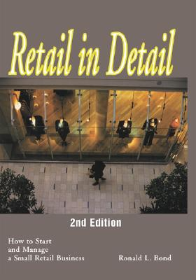 Image for RETAIL IN DETAIL HOW TO START & MANAGE A SMALL RETAIL BUSINESS