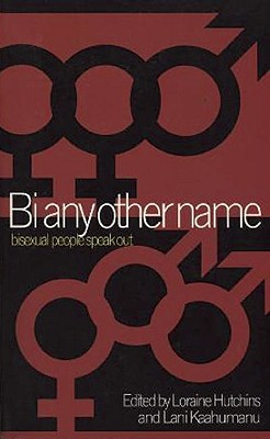 Bi Any Other Name: Bisexual People Speak Out, Hutchins, Loraine