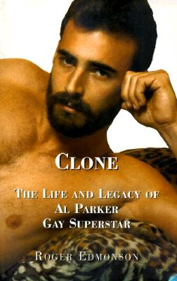 Image for CLONE : THE LIFE AND LEGACY OF AL PARKER, GAY SUPERSTAR
