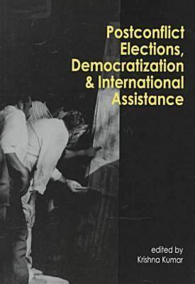 Image for POSTCONFLICT ELECTIONS, DEMOCRATIZATION AND INTERNATIONAL ASSISTANCE
