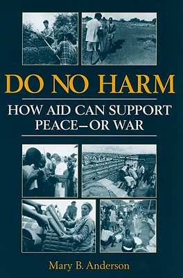 Image for Do No Harm: How Aid Can Support Peace-Or War