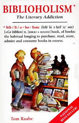 Image for Biblioholism : The Literary Addiction