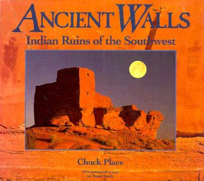 Image for Ancient Walls: Indian Ruins of the Southwest