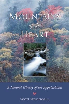 Image for Mountains of the Heart: A Natural History of the Appalachians (Signed First Edition)