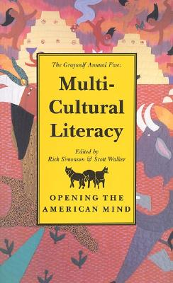 Image for The Graywolf Annual Five: Multi-cultural Literacy: Opening the American Mind