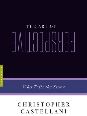 The Art of Perspective: Who Tells the Story, Christopher Castellani