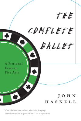 Image for The Complete Ballet: A Fictional Essay in Five Acts