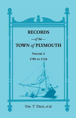 Image for Records of the Town of Plymouth, Volumes 2 1705-1743