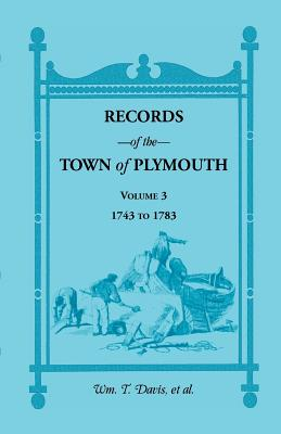 Image for Records of the Town of Plymouth, Volume 3 1743-1783