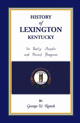 Image for History of Lexington, Kentucky: Its Early Annals and Recent Progress