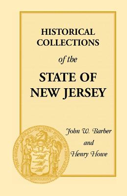 Image for Historical Collections of the State of New JerseyContaining Geographical Descriptions of Every Township in the State