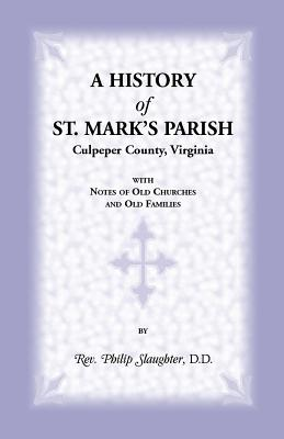 Image for A History of St. Mark's Parish, Culpeper County, VirginiaWith Notes of Old Churches and Old Families