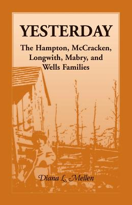 Image for Yesterday: The Hampton, McCracken, Longwith, Mabry, and Wells Families