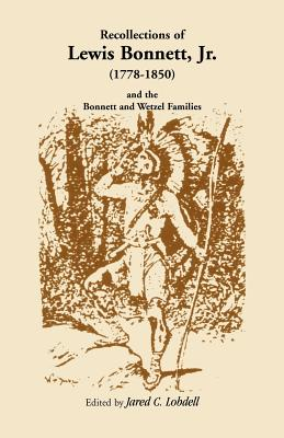 Image for Recollections of Lewis Bonnett, Jr. (1778-1850) and the Bonnett and Wetzel Families