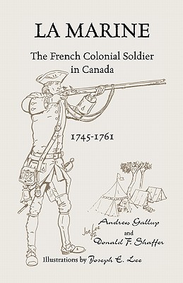 Image for La Marine: The French Colonial Soldier in Canada, 1745-1761