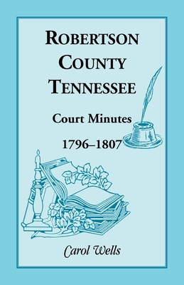 Image for Robertson County, Tennessee, Court Minutes, 1796-1807