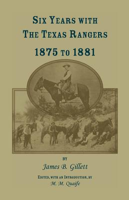 Image for Six Years with the Texas Rangers, 1875 to 1881