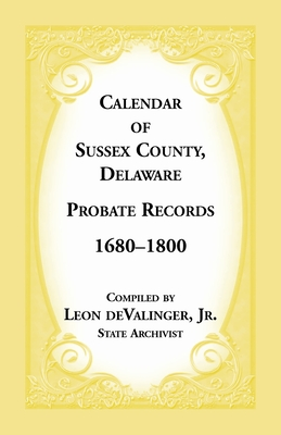 Image for Calendar of Sussex County, Delaware Probate Records 1680-1800