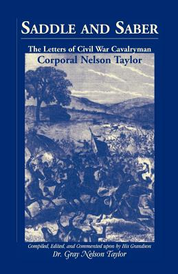 Image for Saddle and Saber: The Letters of Civil War Cavalryman Corporal Nelson Taylor