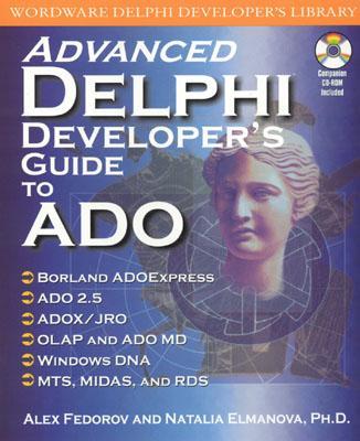Advanced Delphi Developer's Guide to Ado with CDR, Alex Federov