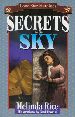 Image for SECRETS IN THE SKY LONE STAR HEROINES