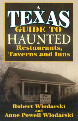 Image for A Texas Guide to Haunted Restaurants, Taverns, and Inns