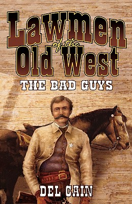 Image for Lawmen of the Old West: The Bad Guys