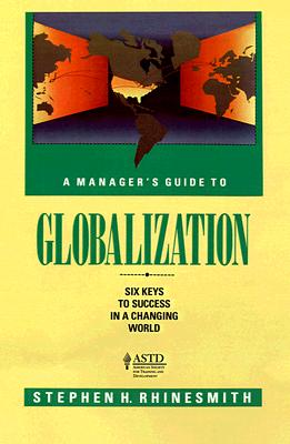 Image for A Manager's Guide to Globalization: Six Keys to Success in a Changing World