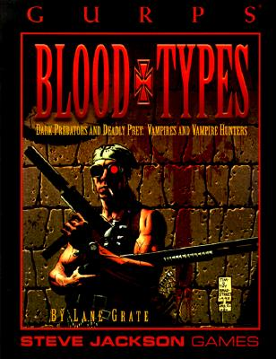 Image for GURPS Blood Types (GURPS: Generic Universal Role Playing System)