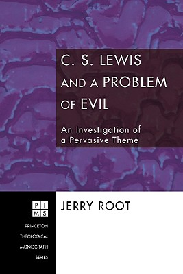 Image for C. S. Lewis and a Problem of Evil: An Investigation of a Pervasive Theme (Princeton Theological Monograph)