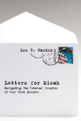 Image for Letters for Micah: Navigating the Internal Dynamics of Your First Ministry