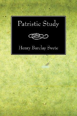 Patristic Study:, Henry Barclay Swete