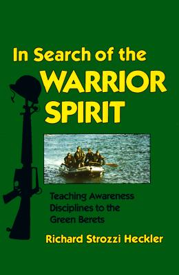 Image for In Search of the Warrior Spirit : Teaching Awareness Disciplines to the Green Berets