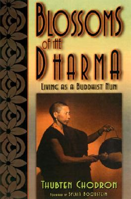 Image for Blossoms of the Dharma: Living as a Buddhist Nun