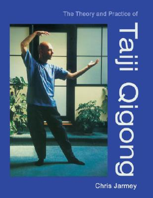 Image for The Theory and Practice of Taiji Qigong